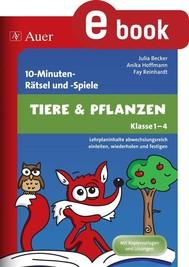 10-Minuten-Rätsel und -Spiele Tiere & Pflanzen - copertina