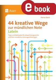44 kreative Wege zur mündlichen Note Latein - copertina