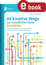 44 kreative Wege zur mündlichen Note Geschichte - copertina