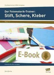 Der Feinmotorik-Trainer: Stift, Schere, Kleber - copertina