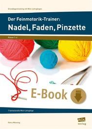 Der Feinmotorik-Trainer: Nadel, Faden, Pinzette - copertina