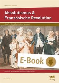 Absolutismus & Französische Revolution - copertina