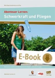 Abenteuer Lernen: Schwerkraft und Fliegen - copertina