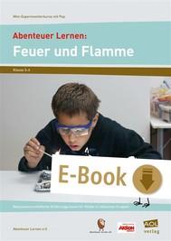 Abenteuer Lernen: Feuer und Flamme - copertina