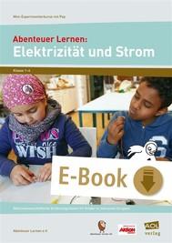 Abenteuer Lernen: Elektrizität und Strom - copertina