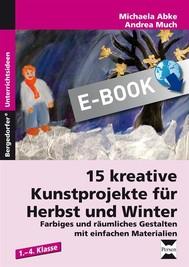 15 kreative Kunstprojekte für Herbst und Winter - copertina