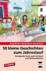 50 kleine Geschichten zum Jahreslauf - 1. Klasse - copertina