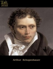 Complete Works of Arthur Schopenhauer: Text, Summary, Motifs and Notes (Annotated) - copertina