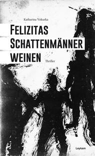 Felizitas Schattenmänner weinen - copertina