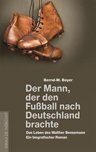 Der Mann, der den Fußball nach Deutschland brachte - copertina