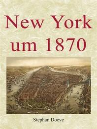 New York um 1870 - Librerie.coop