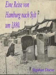 Eine Reise von Hamburg nach Sylt um 1880 - Librerie.coop