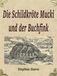 Die Schildkröte Mucki und der Buchfink - Librerie.coop