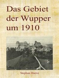 Das Gebiet der Wupper um 1910 - Librerie.coop