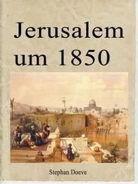Jerusalem um 1850 - Librerie.coop