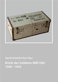 Briefe des Soldaten Willi Ufer 1940 - 1943 - Librerie.coop