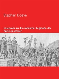 Leseprobe zu: Ein römischer Legionär, der hatte es schwer - Librerie.coop
