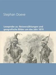 Leseprobe zu: Reiseerzählungen und geografische Bilder um das Jahr 1870 - Librerie.coop