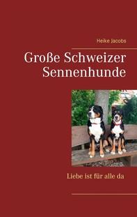 Große Schweizer Sennenhunde - Liebe ist für alle da - Librerie.coop