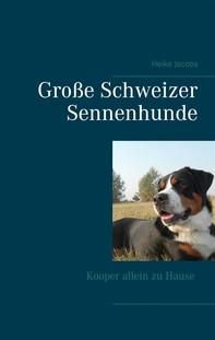 Große Schweizer Sennenhunde - Kooper allein zu Hause - Librerie.coop