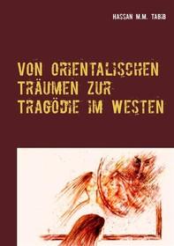 Von orientalischen Träumen zur Tragödie im Westen - Librerie.coop