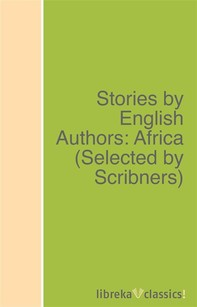 Stories by English Authors: Africa (Selected by Scribners) - Librerie.coop