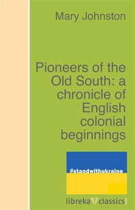 Pioneers of the Old South: a chronicle of English colonial beginnings - Librerie.coop