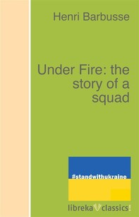 Under Fire: the story of a squad - Librerie.coop