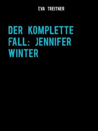 Der komplette Fall: Jennifer Winter - Librerie.coop