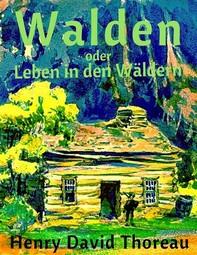 Walden oder Leben in den Wäldern - Librerie.coop