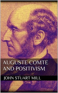 Auguste Comte and Positivism - Librerie.coop