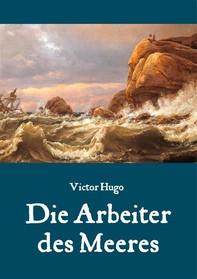 Die Arbeiter des Meeres - Ein Klassiker der maritimen Literatur - Librerie.coop