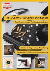 Pistole und Revolver schiessen - Librerie.coop