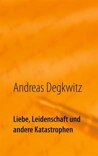Liebe, Leidenschaft und andere Katastrophen - Librerie.coop