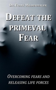 Defeat the primeval fear - Librerie.coop