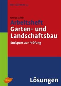 Arbeitsheft Garten- und Landschaftsbau. Lösungen - Librerie.coop