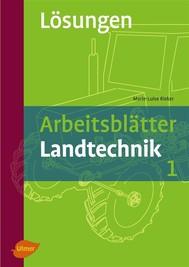 Arbeitsblätter Landtechnik 1 - Lösungsheft - copertina