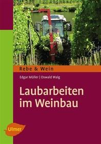 Laubarbeiten im Weinbau - Librerie.coop