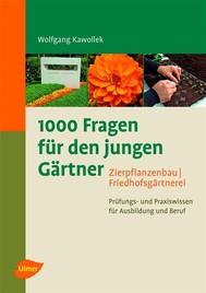 1000 Fragen für den jungen Gärtner. Zierpflanzenbau, Friedhofsgärtnerei - copertina