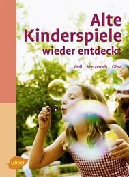 Alte Kinderspiele wieder entdeckt - copertina