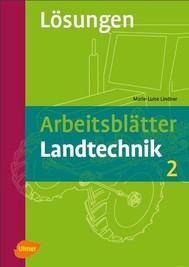Arbeitsblätter Landtechnik 2. Lösungen - copertina