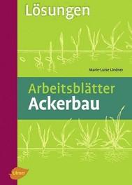 Arbeitsblätter Ackerbau. Lösungen - copertina