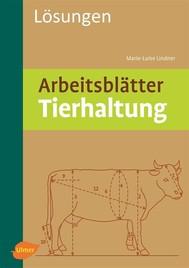 Arbeitsblätter Tierhaltung. Lösungen - copertina