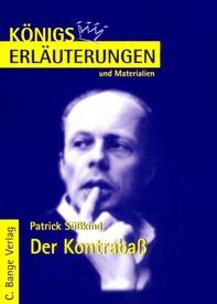 Der Kontrabaß von Patrick Süskind.  Textanalyse und Interpretation. - Librerie.coop