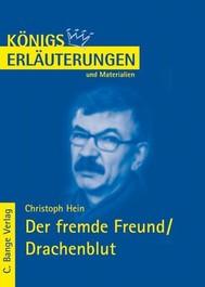 Der fremde Freund / Drachenblut von Christoph Hein. Textanalyse und Interpretation. - copertina