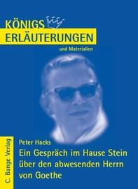 Ein Gespräch im Hause Stein über den abwesenden Herrn von Goethe von Peter Hacks. Textanalyse und Interpretation. - Librerie.coop
