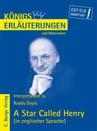 A Star Called Henry von Roddy Doyle. Textanalyse und Interpretation in englischer Sprache. - copertina
