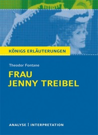 Frau Jenny Treibel von Theodor Fontane. Textanalyse und Interpretation mit ausführlicher Inhaltsangabe und Abituraufgaben mit Lösungen. - Librerie.coop