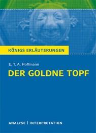 Der goldne Topf von E.T.A. Hoffmann. Textanalyse und Interpretation mit ausführlicher Inhaltsangabe und Abituraufgaben mit Lösungen. - copertina