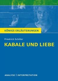 Kabale und Liebe von Friedrich Schiller. Textanalyse und Interpretation mit ausführlicher Inhaltsangabe und Abituraufgaben mit Lösungen - Librerie.coop